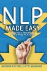 Nlp: Neuro-Linguistic Programming Made Easy Cover Image