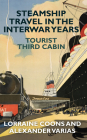 Steamship Travel in the Interwar Years: Tourist Third Cabin Cover Image
