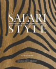 Safari Style: Exceptional African Camps and Lodges Cover Image