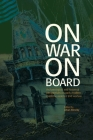 On War on Board: Archaeological and Historical perspectives on Early Modern Maritime Violence and Warfare Cover Image
