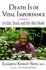 Death is of Vital Importance: On Life, Death and Life After Death Cover Image