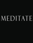 Meditate: Black and White Decorative Book to Stack Together on Coffee Tables, Bookshelves and Interior Design - Add Bookish Char Cover Image