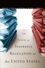 The Future of Insurance Regulation in the United States Cover Image