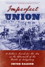 Imperfect Union: A Father's Search for His Son in the Aftermath of the Battle of Gettysburg Cover Image