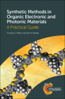 Synthetic Methods in Organic Electronic and Photonic Materials: A Practical Guide Cover Image