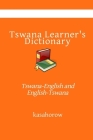 Tswana Learner's Dictionary: Tswana-English and English-Tswana Cover Image