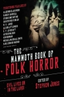 The Mammoth Book of Folk Horror: Evil Lives On in the Land! Cover Image