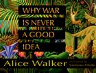 Why War Is Never a Good Idea Cover Image