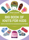 Jorid Linvik's Big Book of Knits for Kids: Over 45 Distinctive Scandinavian Patterns Cover Image
