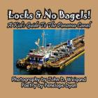 Locks & No Bagels! a Kid's Guide to the Panama Canal Cover Image