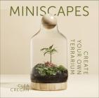Miniscapes: Create your own terrarium Cover Image