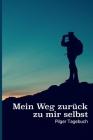 Mein Weg zurück zu mir selbst: Pilger Tagebuch I 120 Seiten Punkteraster I Ein Buch für die Reise Deines Lebens I Erlebnistagebuch - Motivationsbuch Cover Image