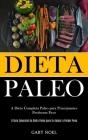 Dieta Paleo: A dieta completa paleo para principiantes perderem peso (O guia essencial da dieta paleo para te ajudar a perder peso) Cover Image