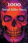 1000 Serial Killer Facts Cover Image