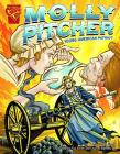 Molly Pitcher: Young American Patriot (Graphic Library: Graphic Biographies) Cover Image
