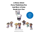 A Story About Perry Tinklebum Poo And How A Potty Needs Love Too: Extended Version Cover Image