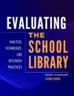 Evaluating the School Library: Analysis, Techniques, and Research Practices Cover Image