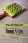 Vegetarian Sous Vide Cookbook: Guide to Low Temperature Cooking for Delicious and Healthy Recipes Cover Image