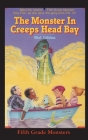 The Monster In Creeps Head Bay: Is There Really a Sea Serpent in Creeps Head Bay? Cover Image