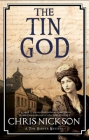 The Tin God: A Victorian Police Procedural (Tom Harper Mystery #6) Cover Image