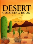 Desert Coloring Book for Adults: A Desert Wonderland Coloring Book for Adults - Come to Discover the Desert Wildlife! Cover Image