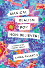 Magical Realism for Non-Believers: A Memoir of Finding Family Cover Image