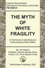 The Myth of White Fragility: A Field Guide to Identifying and Overcoming the Race Grifters Cover Image