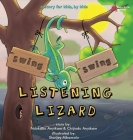 Swing, Swing, Listening Lizard: A story for kids, by kids. Cover Image
