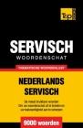 Thematische woordenschat Nederlands-Servisch - 9000 woorden Cover Image