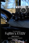 The Complete Guide to Fujifilm's X100V (B&W Edition) Cover Image