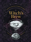 Witch's Brew: Magickal Cocktails to Raise the Spirits Cover Image