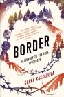 Border: A Journey to the Edge of Europe Cover Image