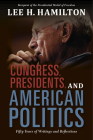 Congress, Presidents, and American Politics: Fifty Years of Writings and Reflections Cover Image