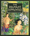 The Shaman's Apprentice: A Tale of the Amazon Rain Forest Cover Image