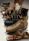 Figure Skating: A HISTORY Cover Image