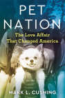 Pet Nation: The Love Affair That Changed America Cover Image