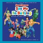 Superheroes Say No To Bullying Featuring The Runway Cuties And Friends Cover Image