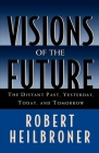 Visions of the Future: The Distant Past, Yesterday, Today, Tomorrow Cover Image