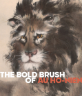 The Bold Brush of Au Ho-Nien Cover Image