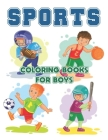 Sports Coloring Books For Boys: Ages 4-8, 8-12 Extreme Sports Coloring Book, Football, Baseball, Soccer, Basketball, Tennis, Hockey to Color... (Activ Cover Image