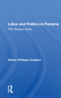 Labor and Politics in Panama: The Torrijos Years Cover Image