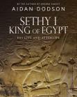 Sethy I, King of Egypt: His Life and Afterlife Cover Image
