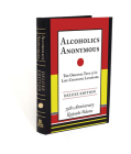 Alcoholics Anonymous: The Original Text of the Life-Changing Landmark, Deluxe Edition Cover Image