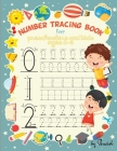 Number Tracing Book for Preschoolers and Kids Ages 3-5: Number tracing books for kids ages 3-5 Number tracing workbook Number Writing Practice Book Nu Cover Image