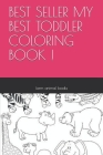 Best Seller My Best Toddler Coloring Book ! Cover Image