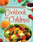 Super Foods for Super Kids Cookbook: Delicious and Healthy Recipes that Kids Will Love, Recipes for Young Chefs Cover Image
