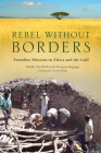 Rebel Without Borders: Frontline Missions in Africa and the Gulf Cover Image