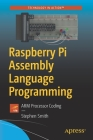 Raspberry Pi Assembly Language Programming: Arm Processor Coding Cover Image