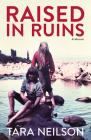 Raised in Ruins: A Memoir Cover Image