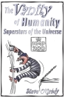 The Vanity of Humanity: Superstars of the Universe Cover Image